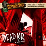 img - for Tales From Beyond The Pale, Season 2 LIVE! Dead Air book / textbook / text book