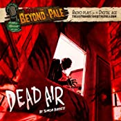 Tales From Beyond The Pale, Season 2 LIVE! Dead Air | [Simon Barrett]