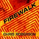 Firewalk Audiobook by Chris Roberson Narrated by R. C. Bray