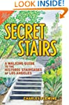 Secret Stairs: A Walking Guide to the...