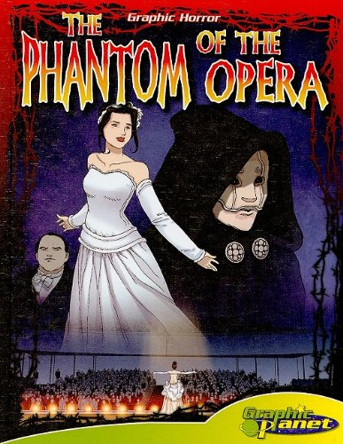 The Phantom of the Opera (Graphic Planet: Graphic Horror)