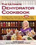 The Ultimate Dehydrator Cookbook: The...