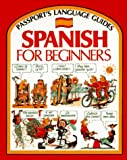 Spanish for Beginner's (Passport's Language Guides)