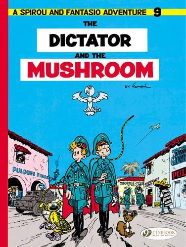 The Dictator and the Mushroom (Spirou & Fantasio) PDF