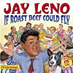 Jay Leno If Roast Beef Could Fly