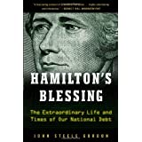 Hamilton's Blessing: The Extraordinary Life and Times of Our National Debt: Revised Edition ~ John Steele Gordon