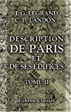 echange, troc Charles Paul Landon Jacques Guillaume Legrand - Description de Paris et de ses édifices