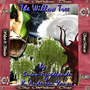 The Willow Tree | [Susan Friedlander, K. Anderson Yancy]