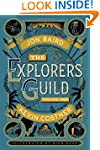 The Explorers Guild: Volume One: A Pa...