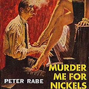 Murder Me for Nickels | [Peter Rabe]