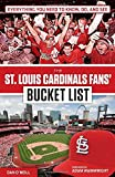 img - for The St. Louis Cardinals Fans' Bucket List book / textbook / text book