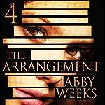 The Arrangement 4: The Arrangement, Book 4 | Abby Weeks