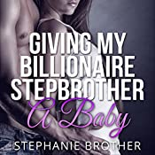 Giving My Billionaire Stepbrother a Baby | Stephanie Brother