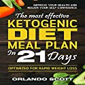 Ketogenic Diet: The Most Effective Ketogenic Diet Meal Plan in 21 Days Audiobook by Orlando Scott Narrated by David L. White
