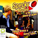 Specky Magee and the Boots of Glory (       UNABRIDGED) by Felice Arena, Garry Lyon Narrated by Stig Wemyss