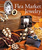 Flea Market Jewelry: New Style from Old Treasures