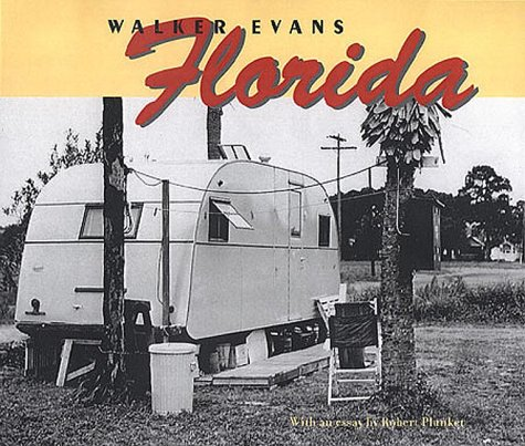 Walker Evans: Florida (Getty Trust Publications: J. Paul Getty Museum)
