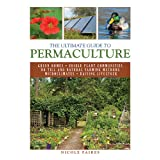 The Ultimate Guide to Permaculture (The Ultimate Guides) ~ Nicole Faires