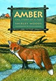 Amber: The Story of A Red Fox (1550418106) by Woods, Shirley