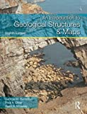 An Introduction to Geological Structures and Maps, Eighth Edition (Hodder Education Publication)