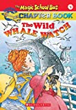 The Wild Whale Watch (The Magic School Bus Chapter Book, No. 3) (0439109906) by Eva Moore