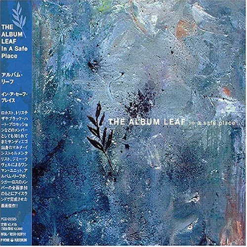 In a Safe Place by The Album Leaf (2004-08-24)