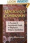 The Magician's Companion: A Practical...