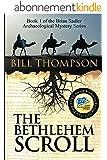 The Bethlehem Scroll (Brian Sadler Archaeological Mystery Series Book 1) (English Edition)
