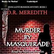 Murder By Masquerade: John Lloyd Mysteries, Book 3 | D. R. Meredith