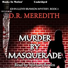 Murder By Masquerade: John Lloyd Mysteries, Book 3 (       UNABRIDGED) by D. R. Meredith Narrated by Michael Bowen