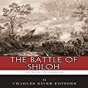 The Greatest Civil War Battles: The Battle of Shiloh Audiobook by  Charles River Editors Narrated by Chris Abell