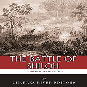 The Greatest Civil War Battles: The Battle of Shiloh Audiobook