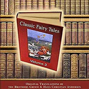 Classic Fairy Tales, Volume 3 Audiobook