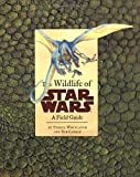 img - for The Wildlife of Star Wars: A Field Guide by Terryl Whitlatch (2001-09-01) book / textbook / text book