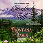 Montana Dawn (McCutcheon Family Series - Book 1) (       UNABRIDGED) by Caroline Fyffe Narrated by Corey M. Snow