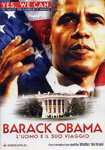 Barack Obama - L'Uomo E Il Suo Viaggio [Italian Edition]