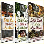 The Ultimate Low Carb Recipe Bundle: The Best Low Carbs Recipes All in One Package: Essential Kitchen Series, Book 57 | Sarah Sophia