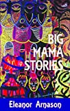 Big Mama Stories (1619760290) by Eleanor Arnason