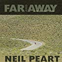 Far and Away: A Prize Every Time Hörbuch von Neil Peart Gesprochen von: Brian Sutherland