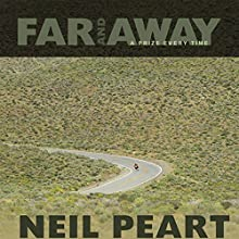 Far and Away: A Prize Every Time Audiobook by Neil Peart Narrated by Brian Sutherland