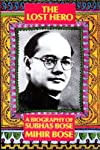 The lost hero: A biography of Subhas Bose