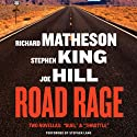 Road Rage (       UNABRIDGED) by Joe Hill, Stephen King, Richard Matheson Narrated by Stephen Lang