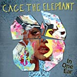 Cage The Elephant In One Ear