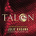 Talon: The Talon Saga, Book 1 Audiobook by Julie Kagawa Narrated by Caitlin Davies, MacLeod Andrews, Chris Patton