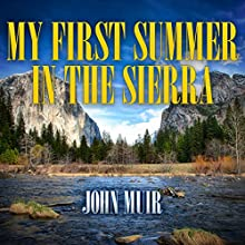 My First Summer in the Sierra Audiobook by John Muir Narrated by Barry Press