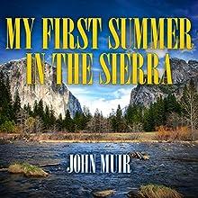 My First Summer in the Sierra | Livre audio Auteur(s) : John Muir Narrateur(s) : Barry Press