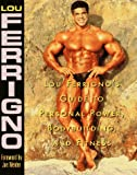 61JV355NYHL. SL160  Lou Ferrignos Guide to Personal Power, Bodybuilding, and Fitness Review