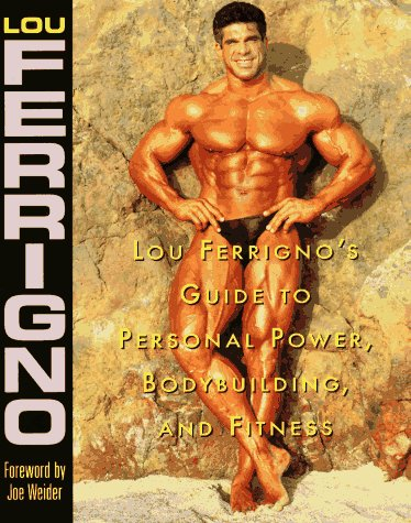 Lou Ferrigno\'s Guide to Personal Power, Bodybuilding, and Fitness