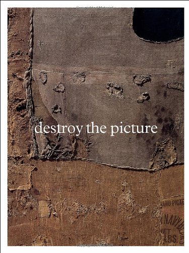 Destroy the Picture: Painting the Void, 1949-1962 PDF