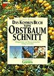 Das Kosmos Buch vom Obstbaumschnitt